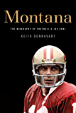 Montana: The Biography of Football's Joe Cool