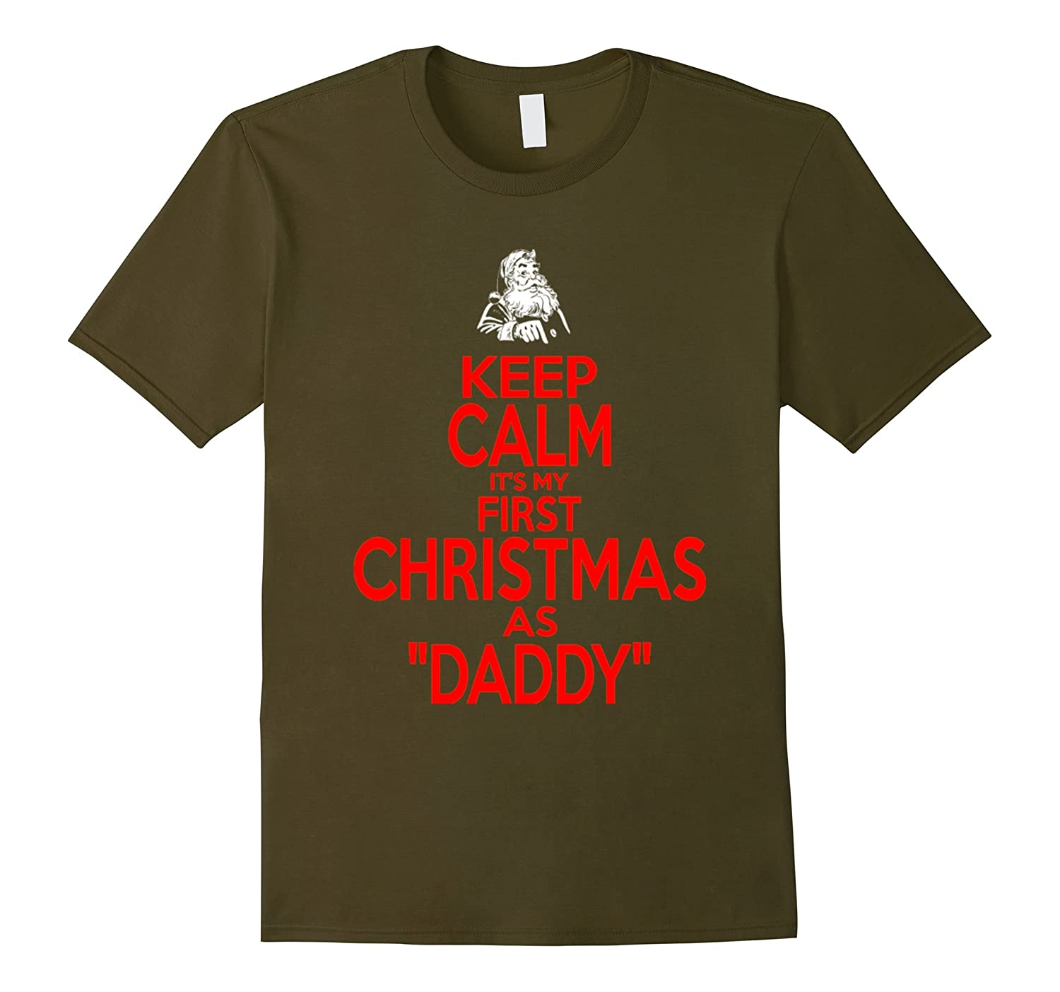 Keep Calm Its First Christmas As Daddy t shirt-RT