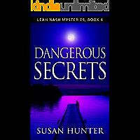 Dangerous Secrets: Leah Nash Mysteries Book 4