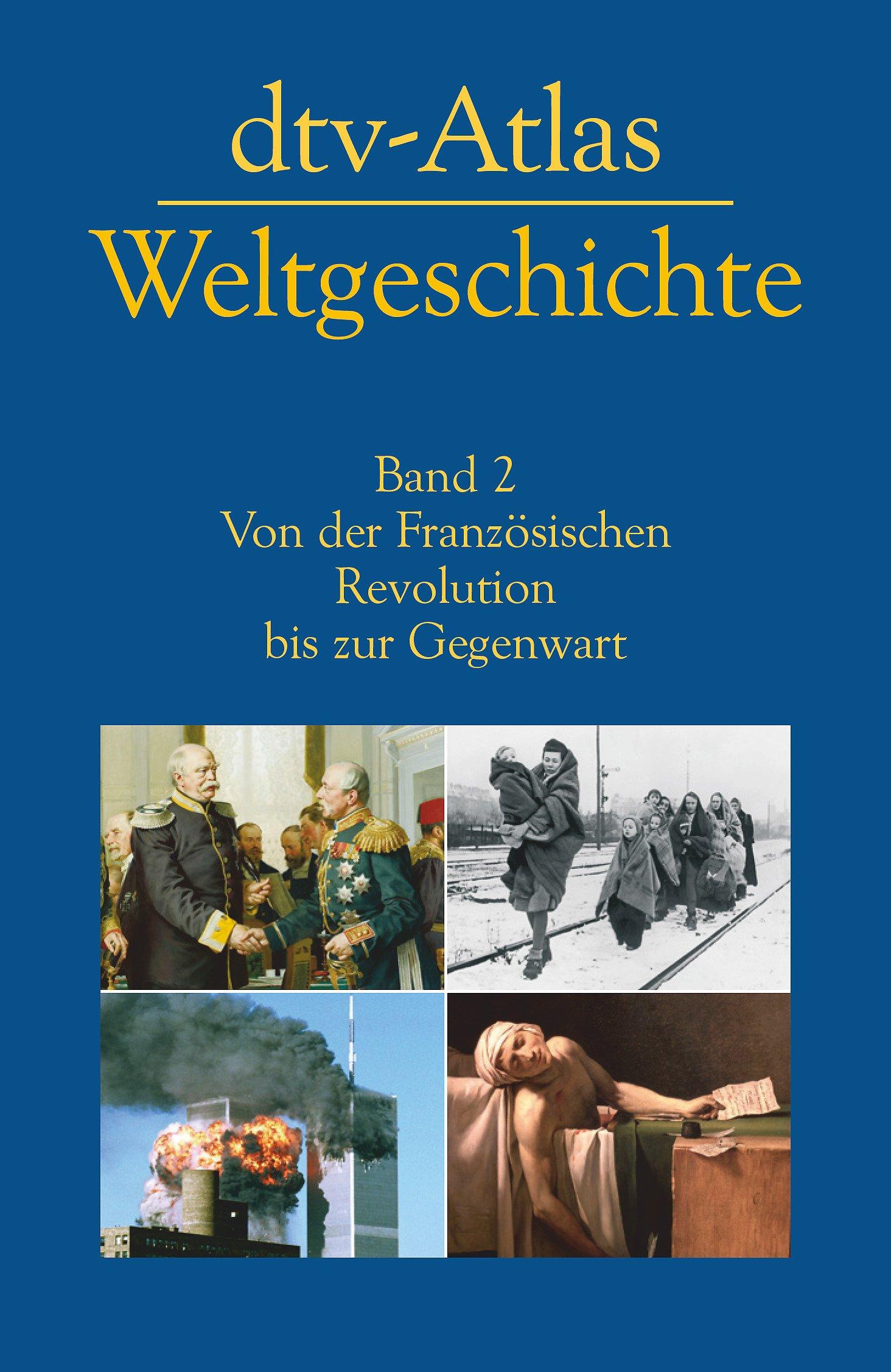 dtv-Atlas zur Weltgeschichte, Band 2: Von der Französischen Revolution bis zur Gegenwart