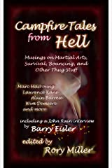 Campfire Tales From Hell: Musings on Martial Arts, Survival, Bouncing, and General Thug Stuff Kindle Edition