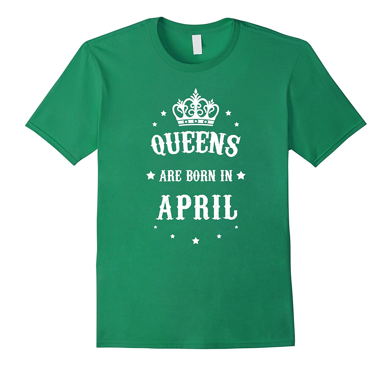 Queens Are Born In April T-shirt Great Gift Tee-Rose