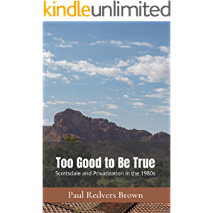 Too Good to Be True: Scottsdale and Privatization in the 1980s