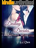 Destiny Decides...: An Indian Billionaire Romance