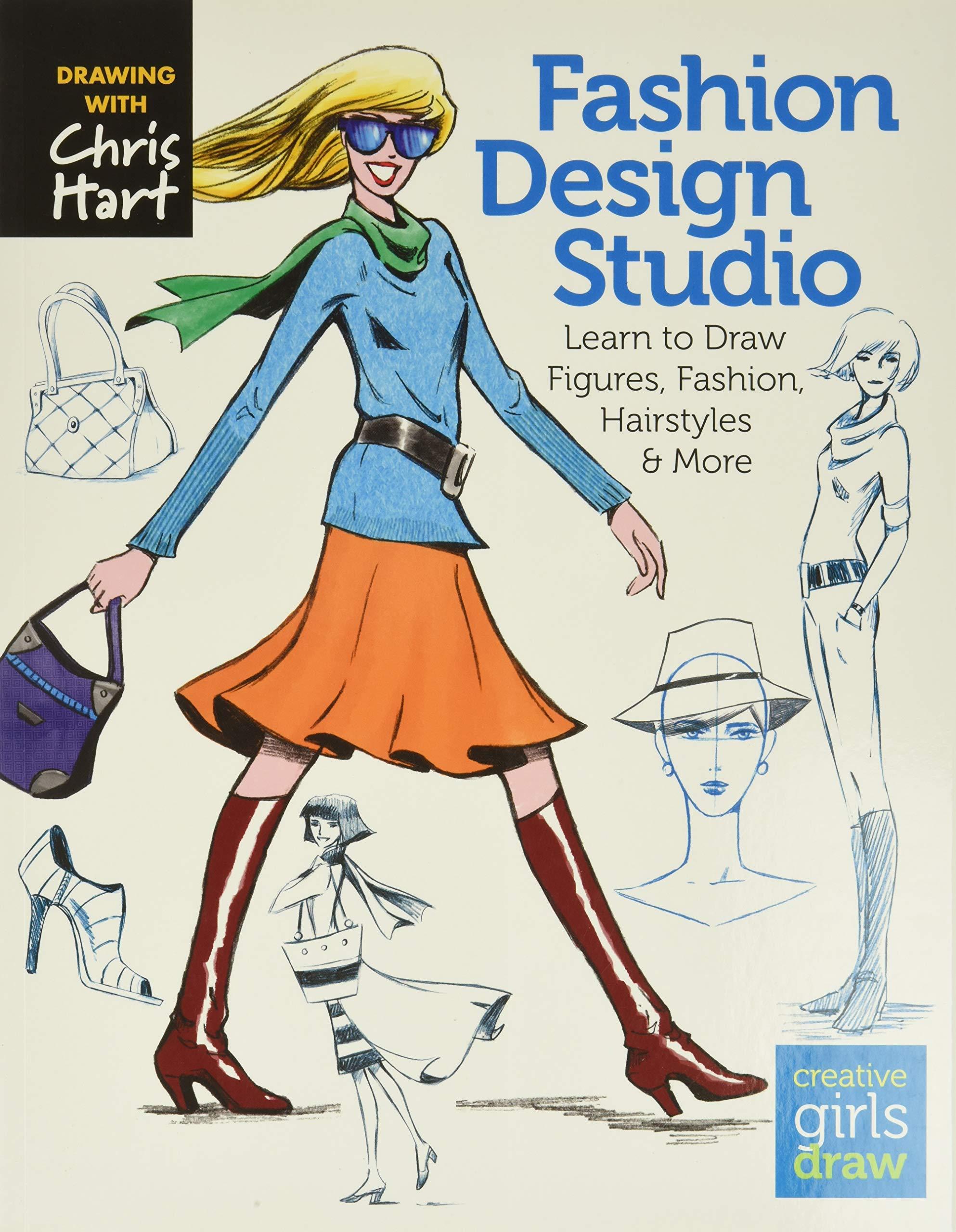 Fashion Design Studio Learn To Draw Figures Fashion Hairstyles More Creative Girls Draw Hart Christopher 9781936096626 Amazon Com Books
