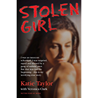 Stolen Girl - I was an innocent schoolgirl. I was targeted, raped and abused by a gang of sadistic men. But that was just the beginning ... this is my terrifying true story (English Edition)