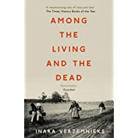 Among The Living And The Dead: A Tale of Exile and Homecoming