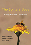 The Solitary Bees: Biology, Evolution, Conservation