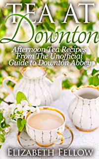 Alices tea cup delectable recipes for scones cakes sandwiches tea at downton afternoon tea recipes from the unofficial guide to downton abbey downton fandeluxe Epub