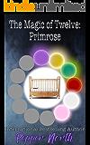 The Magic of Twelve: Primrose