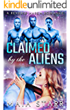 Claimed By The Aliens: A Reverse Harem Romance