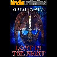 Lost Is The Night: A Grim Dark Fantasy Adventure (Khale the Wanderer Book 2)
