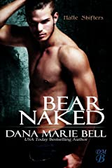 Bear Naked (Halle Shifters Book 3) Kindle Edition