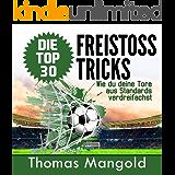 Die Top 30 Freistoss-Tricks: Verdreifache deine Tore aus Standards!