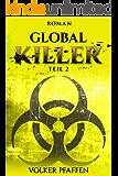 Global Killer: Teil 2 (German Edition)
