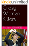 Crazy Women Killers