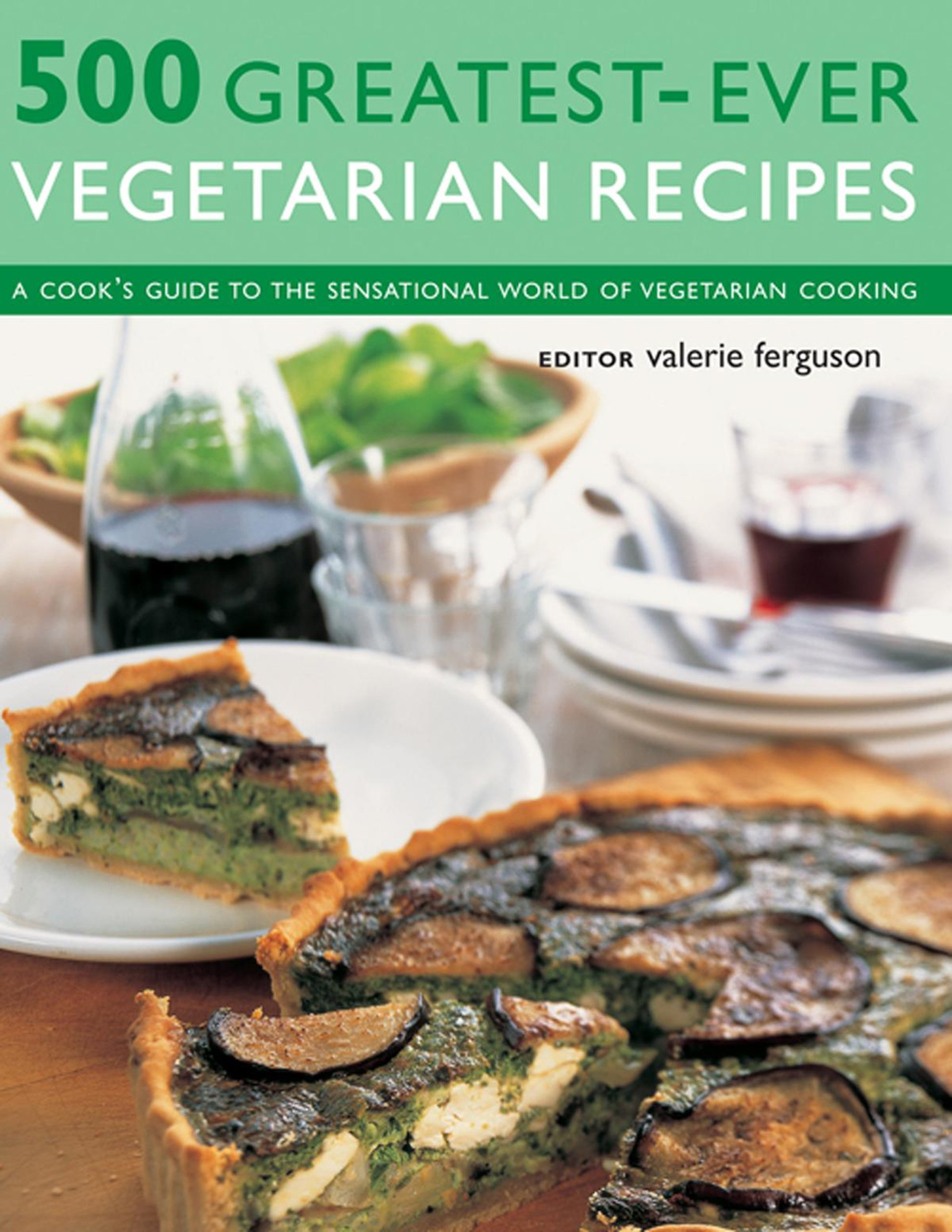 500 Greatest-Ever Vegetarian Recipes: A Cook'S Guide To The Sensational World Of Vegetarian Cooking pdf epub
