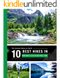 The 10 Best Hikes in Montana's Glacier National Park: The Greatest Hikes on Earth Series