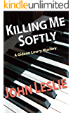 KILLING ME SOFTLY (Gideon Lowry Key West Mysteries Book 1)