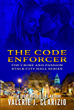 The Code Enforcer (Crime and Passion Stalk City Hall Book 1)