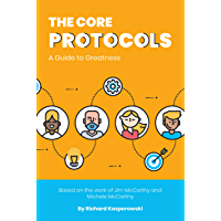 The Core Protocols: A Guide to Greatness (English Edition)