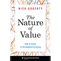 The Nature of Value: How to Invest in the Adaptive Economy (Columbia Business School Publishing)