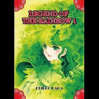 Legend of the Rainbow Vol. 1 (English Edition)