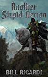 Another Stupid Demon (Another Stupid Trilogy Book 2)