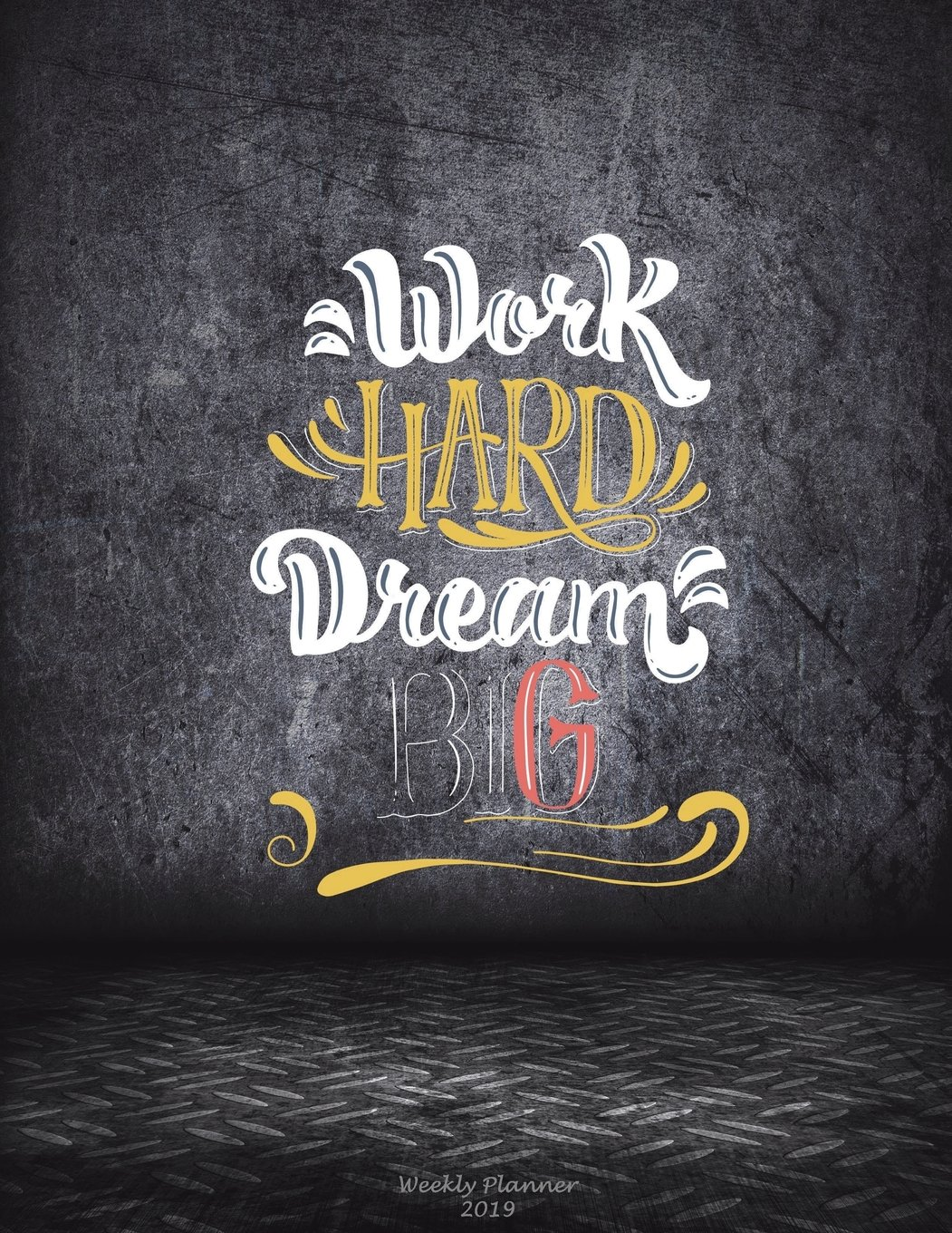 Work Hard Dream Big Weekly Planner 2019 Success Life Quotes