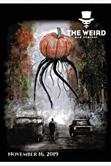 The Weird and Whatnot: November 16, 2019 Kindle Edition