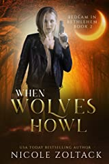 When Wolves Howl: A Mayhem of Magic World Story (Bedlam in Bethlehem Book 2) Kindle Edition