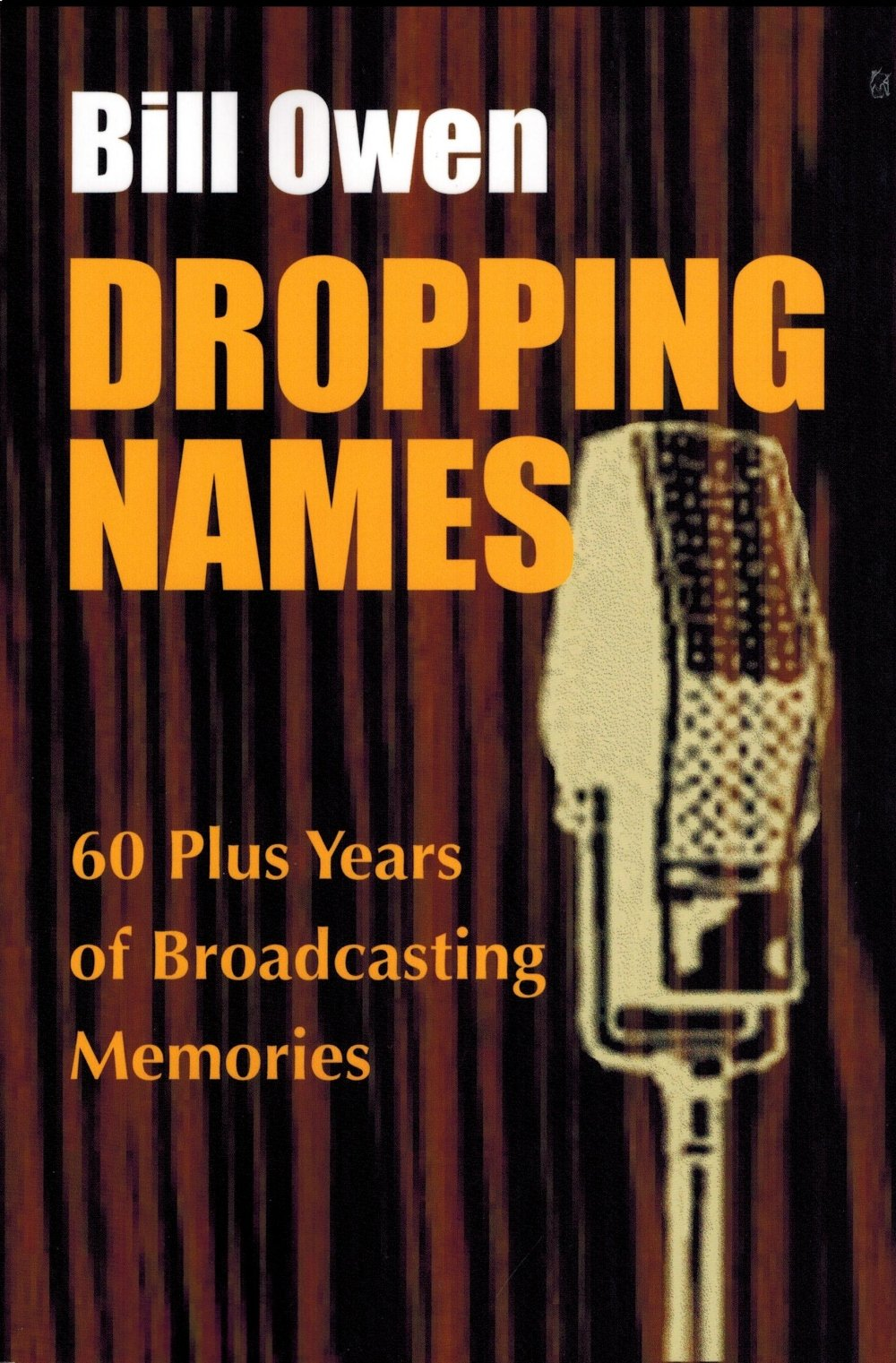 Dropping Names: 60 Plus Years of Broadcasting Memories pdf
