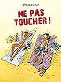 Les Blagues de Dany T01: Ne pas toucher!