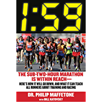 1:59: The Sub-Two-Hour Marathon Is Within Reach?Here?s How It Will Go Down, and What It Can Teach All Runners about Training and Racing