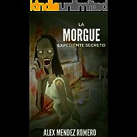 La Morgue - Expediente Secreto: Escalofriante historia de terror