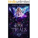 Fae Trials: A Paranormal Academy Bully Romance (Royal Fae Academy Book 1)