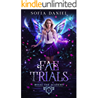 Fae Trials: A Paranormal Academy Bully Romance (Royal Fae Academy Book 1)
