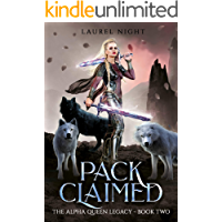 Pack Claimed: A slow-burn fantasy romance (The Warrior Queen Legacy Book 2)
