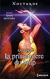 La prisonnière du loup : Désirs Nocturnes : nº3