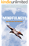 Mindfulness: Free your mind. Free your spirit