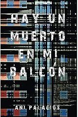 Hay un muerto en mi balcón (Spanish Edition) Kindle Edition