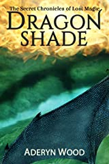 Dragonshade (The Secret Chronicles of Lost Magic Book 2) Kindle Edition