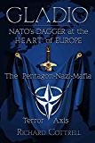 Gladio, NATO's Dagger at the Heart of Europe: The Pentagon-Nazi-Mafia Terror Axis (English Edition)