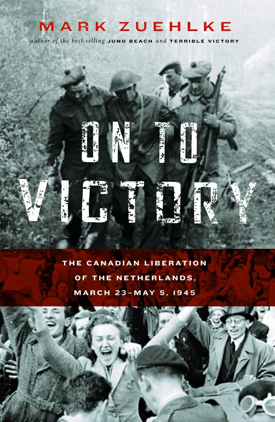 Download On to Victory: The Canadian Liberation of the Netherlands, March 23-May 5, 1945 (Canadian Battle) ebook