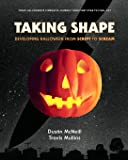 Taking Shape: Developing Halloween From Script to Scream