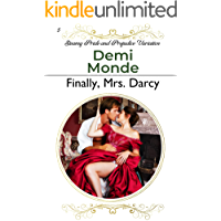 Finally, Mrs. Darcy: Steamy Pride and Prejudice Variation (Steamy Pride and Prejudice Variations) (English Edition)
