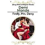 Finally, Mrs. Darcy: Steamy Pride and Prejudice Variation (Steamy Pride and Prejudice Variations)