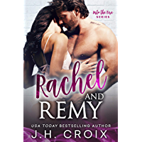Rachel & Remy (Into The Fire Series)
