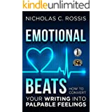 Emotional Beats: How to Easily Convert your Writing into Palpable Feelings (Author Tools Book 1)