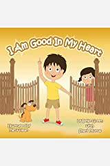I Am Good In My Heart: Helping Kids Understand Self-Worth (The I Am Series Book 1) Kindle Edition